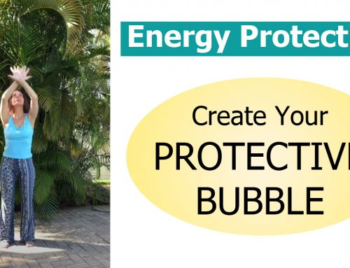 Creating Your Protective Bubble – Energy Protection